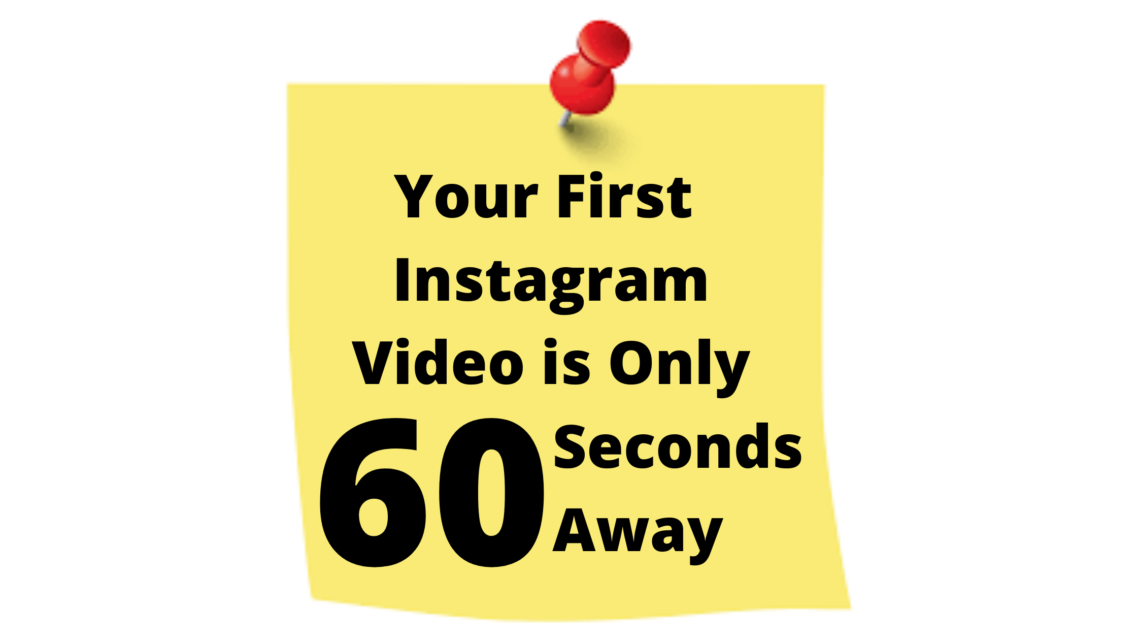 Your First Instagram Video is Only 60 Seconds Away